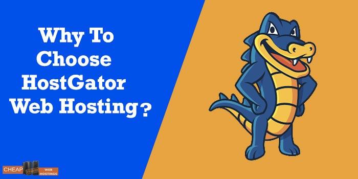 Why Choose HostGator Web Hosting?